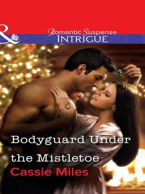 cover image of Bodyguard Under the Mistletoe