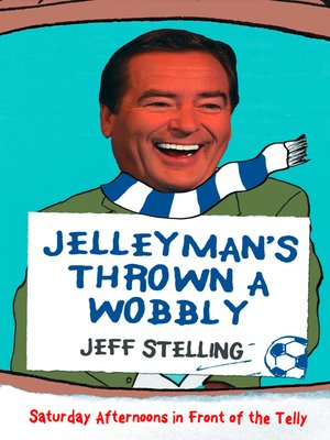 cover image of Jelleyman's Thrown a Wobbly