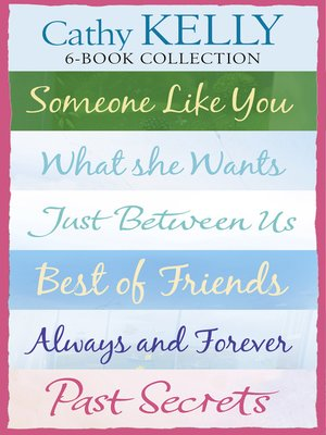 cover image of Cathy Kelly 6-Book Collection: Someone Like You, What She Wants, Just Between Us, Best of Friends, Always and Forever, Past Secrets