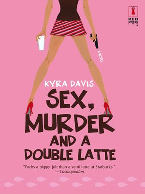 cover image of Sex, Murder and a Double Latte