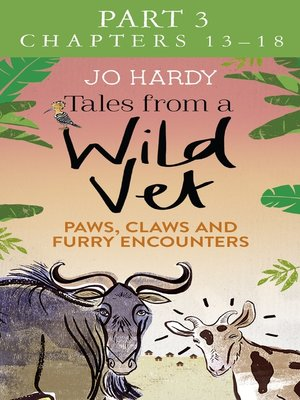 cover image of Tales from a Wild Vet, Part 3 of 3