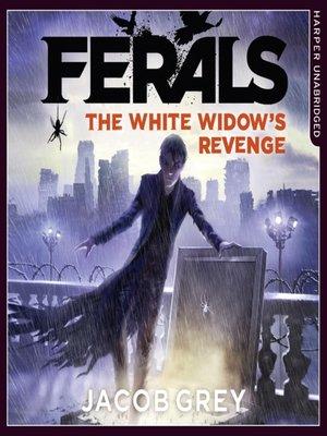 The White Widows Revenge By Jacob Grey Overdrive Rakuten