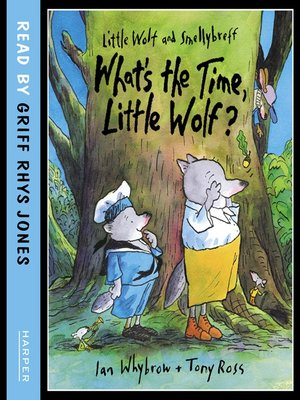 cover image of What's the Time, Little Wolf? (Little Wolf and Smellybreff)