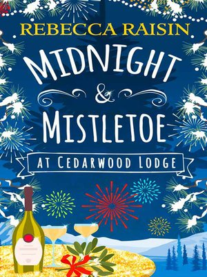 cover image of Midnight and Mistletoe at Cedarwood Lodge
