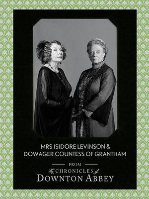cover image of Dowager Countess of Grantham and Mrs Isidore Levinson (Downton Abbey Shorts, Book 2)