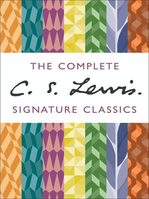 cover image of The Complete C. S. Lewis Signature Classics