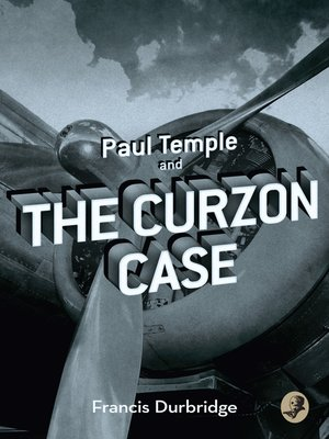 cover image of Paul Temple and the Curzon Case (A Paul Temple Mystery)