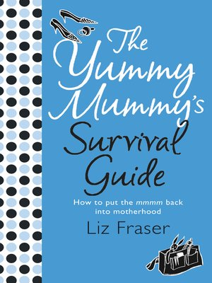 cover image of The Yummy Mummy's Survival Guide