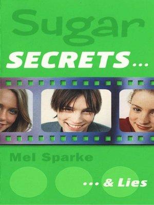 cover image of Sugar Secrets…& Lies