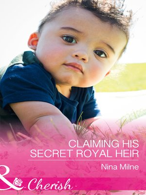 cover image of Claiming His Secret Royal Heir: Claiming His Secret Royal Heir / Do You Take This Baby?
