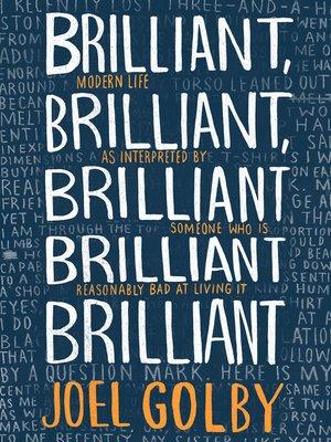 cover image of Brilliant, Brilliant, Brilliant Brilliant Brilliant