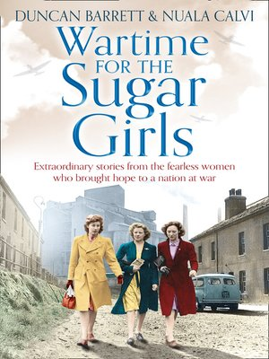 cover image of Wartime for the Sugar Girls