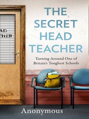 cover image of The Secret Headteacher