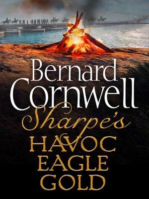 cover image of Sharpe's Havoc, Sharpe's Eagle, Sharpe's Gold