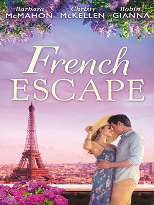 cover image of French Escape: From Daredevil to Devoted Daddy / One Week with the French Tycoon / It Happened in Paris...