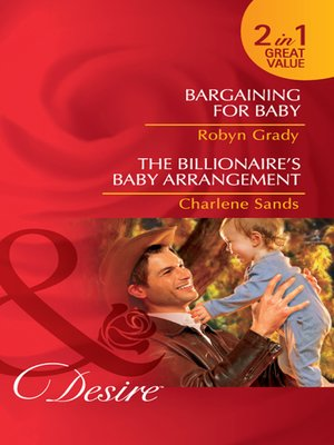 cover image of Bargaining for Baby / The Billionaire's Baby Arrangement