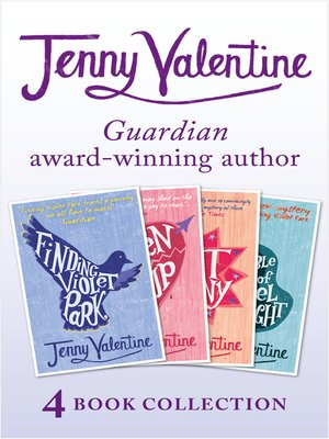 cover image of Jenny Valentine--4 Book Award-winning Collection (Finding Violet Park, Broken Soup, the Ant Colony, the Double Life of Cassiel Roadnight)