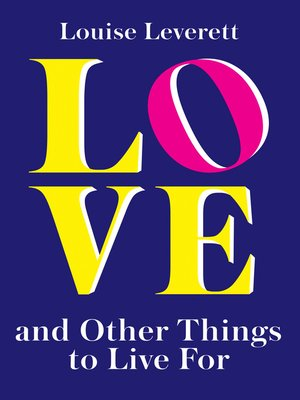 cover image of Love, and Other Things to Live For