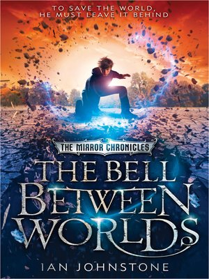 cover image of The Bell Between Worlds (The Mirror Chronicles)