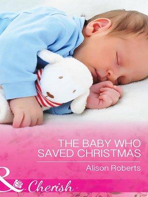 cover image of The Baby Who Saved Christmas
