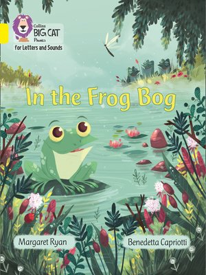 cover image of Collins Big Cat Phonics for Letters and Sounds – In the Frog Bog