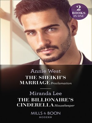 cover image of The Sheikh's Marriage Proclamation / the Billionaire's Cinderella Housekeeper