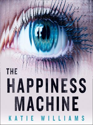 cover image of The Happiness Machine