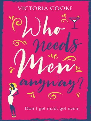 cover image of Who Needs Men Anyway?