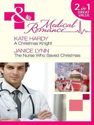 cover image of A Christmas Knight / The Nurse Who Saved Christmas