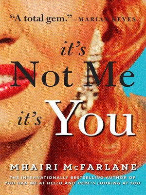 cover image of It's Not Me, It's You