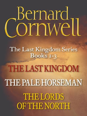 cover image of The Last Kingdom, The Pale Horseman, The Lords of the North