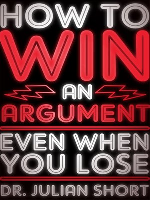 cover image of How to Win an Argument... Even When You Lose