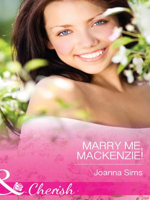 cover image of Marry Me, Mackenzie!