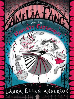 cover image of Amelia Fang and the Naughty Caticorns