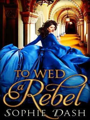 cover image of To Wed a Rebel