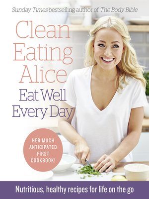 cover image of Clean Eating Alice Eat Well Every Day