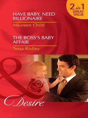 cover image of Have Baby, Need Billionaire / The Boss's Baby Affair