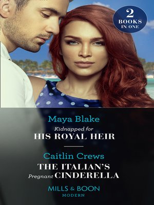 cover image of Kidnapped For His Royal Heir / the Italian's Pregnant Cinderella