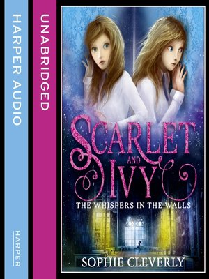 cover image of The Whispers in the Walls (Scarlet and Ivy, Book 2)