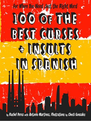 cover image of 100 of the Best Curses and Insults In Spanish