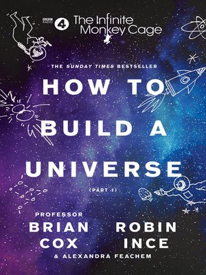 cover image of The Infinite Monkey Cage – How to Build a Universe