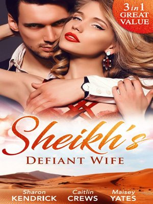 cover image of Sheikh's Defiant Wife: Defiant in the Desert