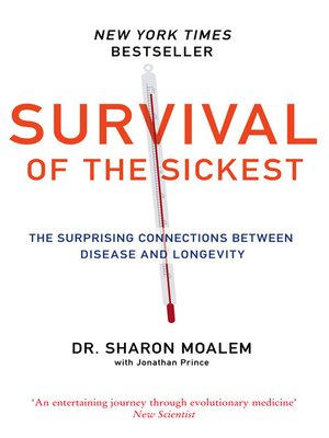 cover image of Survival of the Sickest