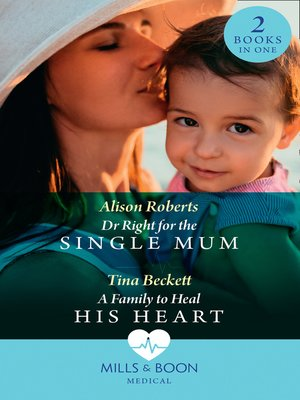 cover image of Dr Right For the Single Mum / a Family to Heal His Heart