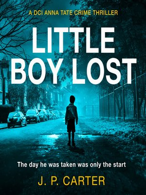 cover image of Little Boy Lost (A DCI Anna Tate Crime Thriller, Book 3)