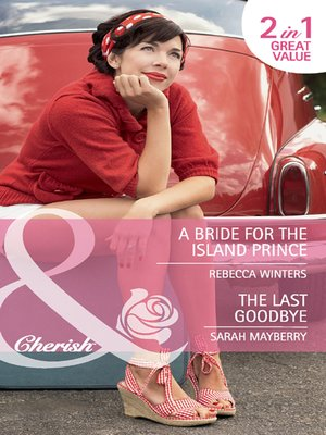 cover image of A Bride for the Island Prince / The Last Goodbye