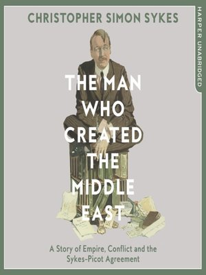 cover image of The Man Who Created the Middle East