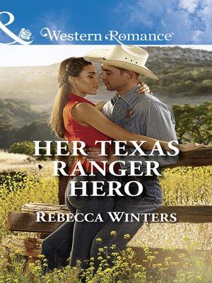 cover image of Her Texas Ranger Hero