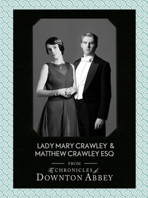 cover image of Lady Mary Crawley and Matthew Crawley Esq. (Downton Abbey Shorts, Book 1)