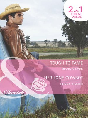 cover image of Tough to Tame / Her Lone Cowboy